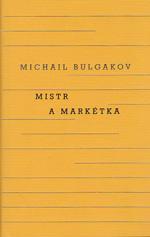M. Bulgakov Mistr a Markétka/М. Булгаков Мастер и Маргарита